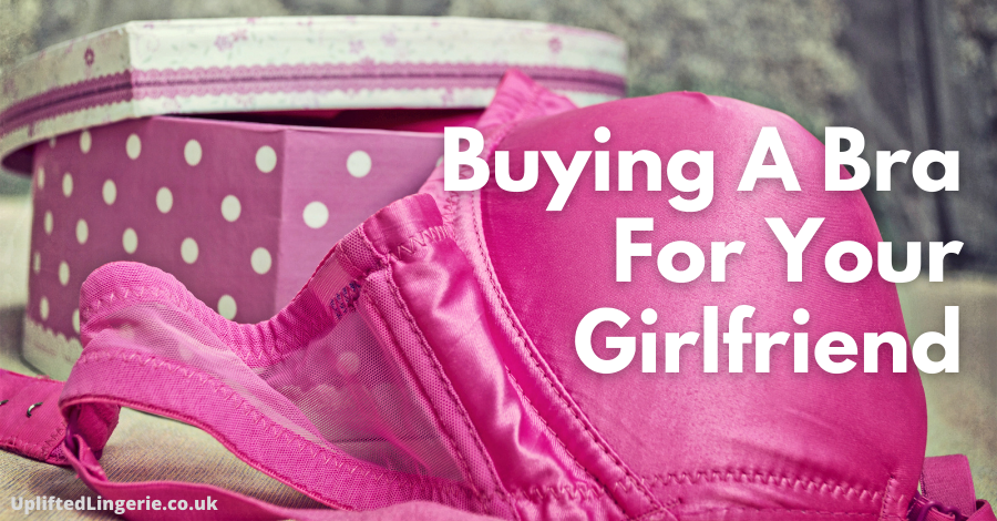 Buying a bra for my girlfriend